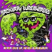 Backyard Superheroes - She's Gotta Go