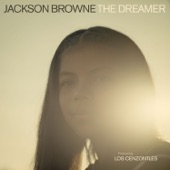Jackson Browne - The Dreamer (feat. Los Cenzontles)