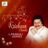 Krishna Chants, Pankaj Udhas