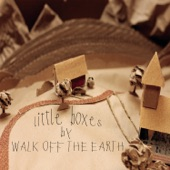 Walk Off the Earth - Little Boxes