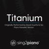 Titanium (Originally Performed by David Guetta & Sia) [Piano Karaoke Version] - Sing2Piano