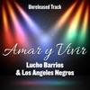 Amar y Vivir (feat. Los Ángeles Negros) - Single, Lucho Barrios & Los Ángeles Negros