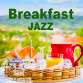 Breakfast Jazz ~Relaxing Cafe Music~