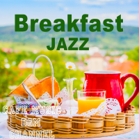 Cafe Music BGM Channel - Breakfast Jazz ~Relaxing Cafe Music~ artwork