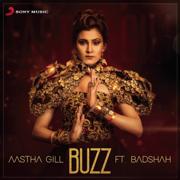 Buzz (feat. Badshah) - Aastha Gill - Aastha Gill