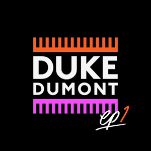 Duke Dumont - I Got U feat. Jax Jones