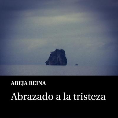 Abrazado a la Tristeza - Single - Abeja Reina