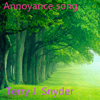 Annoyance Song - Terry J. Snyder & Mike C. Fortune