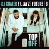 Top Off (feat. JAY Z, Future & Beyoncé) - Single