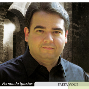 Fernando Iglesias - Falta Você