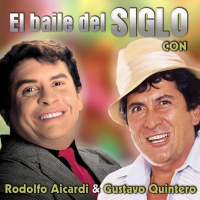 El Baile del Siglo Con Rodolfo Aicardi y Gustavo Quintero - Rodolfo Aicardi