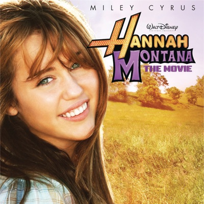 Hannah Montana: The Movie (Original Motion Picture Soundtrack) - Hannah Montana
