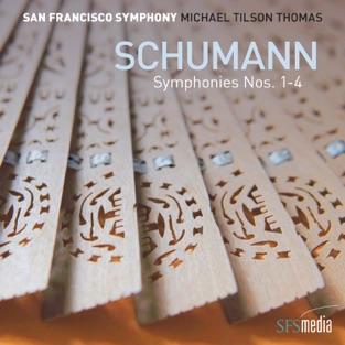 Schumann: Symphonies Nos. 1-4 – San Francisco Symphony & Michael Tilson Thomas