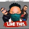 Like This (feat. Flavour & Masterkraft) - Single, Ajaeze
