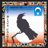 The Black Crowes - Greatest Hits 1990-1999: A Tribute To a Work In Progress... artwork