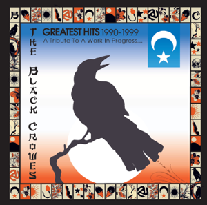 The Black Crowes - Greatest Hits 1990-1999: A Tribute To a Work In Progress...