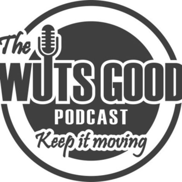 Episode 2 - Conversation with Dijah Pickle – The Wuts Good Podcast