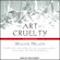 Maggie Nelson - The Art of Cruelty: A Reckoning