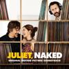 Juliet Naked (Original Motion Picture Soundtrack) - Ethan Hawke