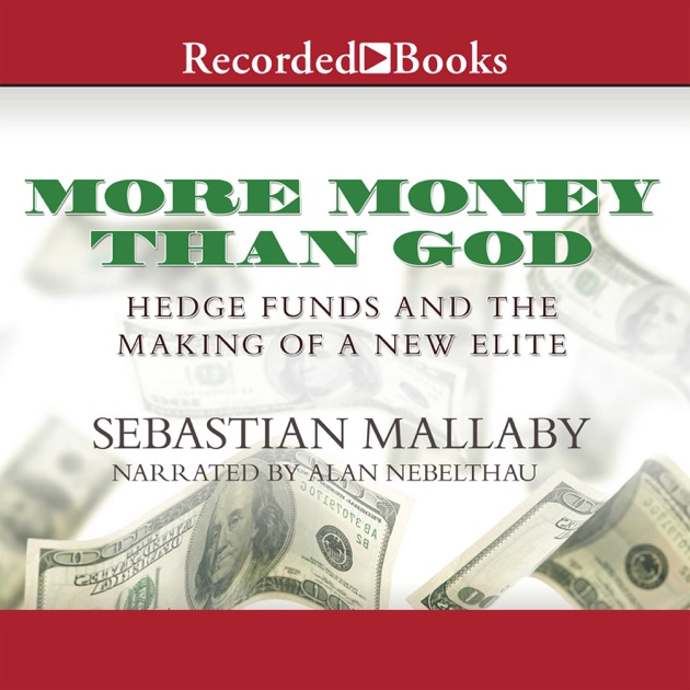 more money than god hedge funds and the making of the new elite