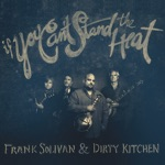 Frank Solivan & Dirty Kitchen - Crooked Eyed John