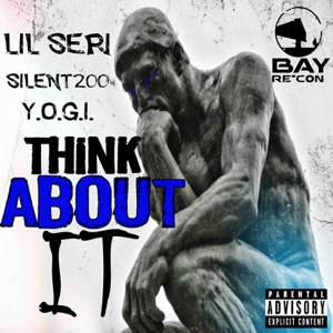 Think About It (feat. Silent200 & Yogi) - Single Mp3 Download