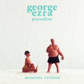 Paradise (Acoustic Version) - George Ezra