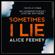 Alice Feeney - Sometimes I Lie