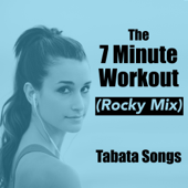 The 7 Minute Workout (Rocky Mix) - Tabata Songs