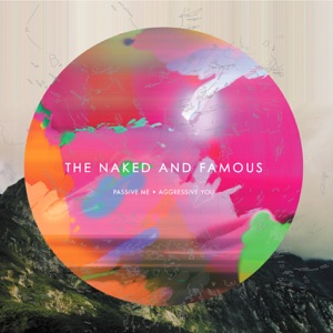 The Naked and Famous - A Wolf In Geek's Clothing