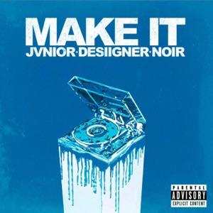 Make It (feat. Desiigner & Noir) - Single Mp3 Download