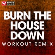 Burn the House Down (Extended Workout Remix) - Power Music Workout - Power Music Workout