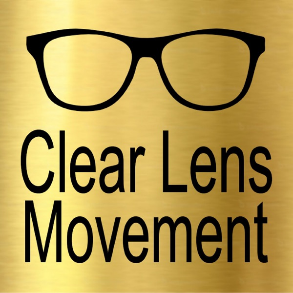 Clear Lens Movement: Health and Wellness, Emotional Intelligence, Psychology, Social Science, Leadership, Fulfillment