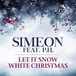let it snow white christmas feat ph single simeon - White Christmas Snow Song
