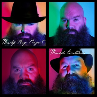 Mixed Emotions – Marty Ray Project