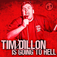 Tim Dillon Is Going To Hell podcast