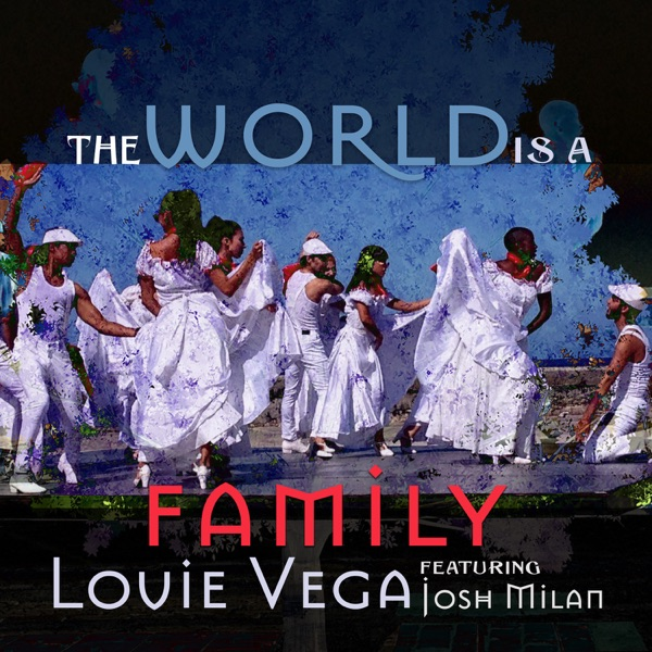 The World is a Family Remixes (feat. Josh Milan)