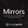Mirrors (Originally Performed by Justin Timberlake) [Acoustic Guitar Karaoke] - Sing2Guitar