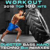 Workout 2018 Top 100 Hits Dubstep Bass Hard Techno 8hr Remixes-Workout Electronica & Workout Techno