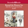 Beyond the Western Sea: Book One-Escape From Home