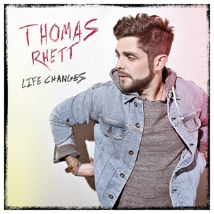 Life Changes – Thomas Rhett