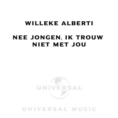 Nee Jongen, Ik Trouw Niet Met Jou - Single - Willeke Alberti