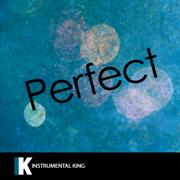 Perfect (In the Style of Ed Sheeran) [Karaoke Version] - Instrumental King