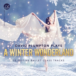 A Winter Wonderland : Inspirational Ballet Class Music – David Plumpton