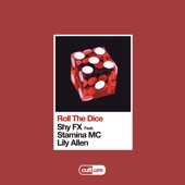 SHY FX - Roll The Dice (feat. Stamina MC & Lily Allen)