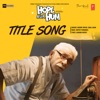 Hope Aur Hum Title Song From Hope Aur Hum Single