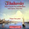 Tchaikovsky: Piano Concerto No. 1 in B-Flat Minor, Italian Capriccio & Flower Waltz - Filippo Faes, Cologne New Philharmonic Orchestra & Volker Hartung