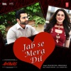 Jab Se Mera Dil (From