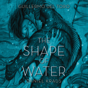 Download The Shape of Water (Unabridged) Audio Book