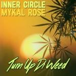 Inner Circle & Mykal Rose - Turn Up Di Weed